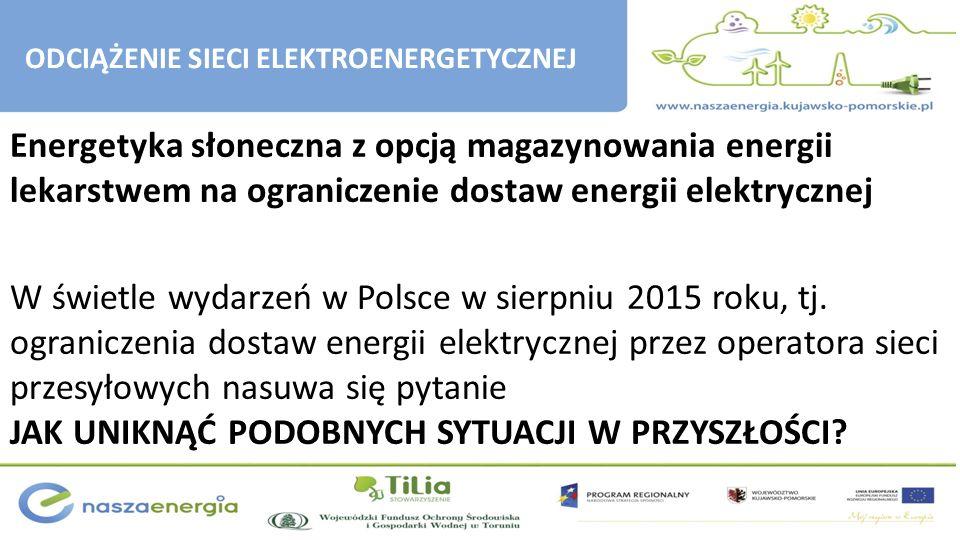 Energetyka słoneczna z opcją magazynowania energii lekarstwem na ograniczenie dostaw energii elektrycznej W świetle wydarzeń w Polsce w sierpniu 2015