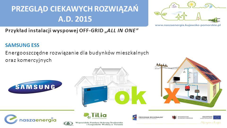 """Przykład instalacji wyspowej OFF-GRID """"ALL IN ONE"""" SAMSUNG ESS Energooszczędne rozwiązanie dla budynków mieszkalnych oraz komercyjnych PRZEGLĄD CIEKAW"""