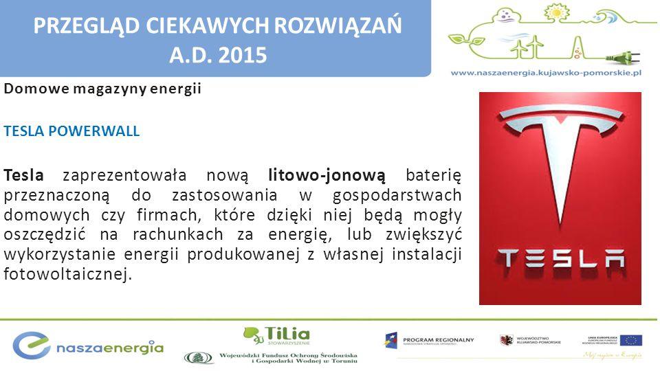 Domowe magazyny energii TESLA POWERWALL Tesla zaprezentowała nową litowo-jonową baterię przeznaczoną do zastosowania w gospodarstwach domowych czy fir