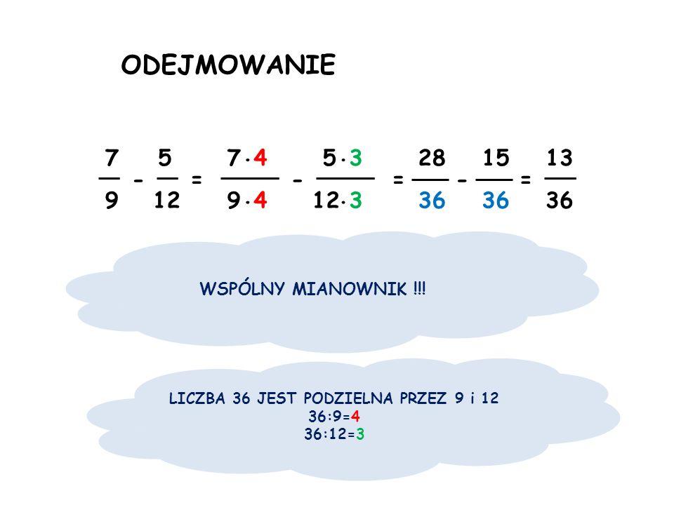 2 MNOŻENIE 1 2.4 5 = 49 5 UŁAMKI NIEWŁAŚCIWE !!. = 7 2 14 = 32.