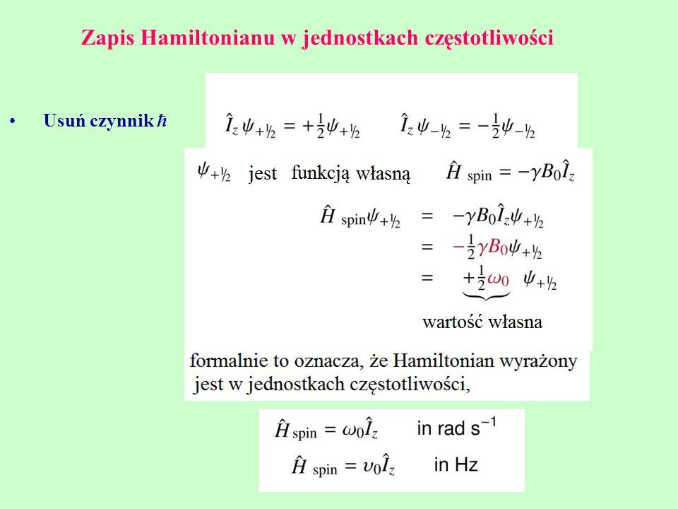 Zapis Hamiltonianu w jednostkach częstotliwości Usuń czynnik ħ