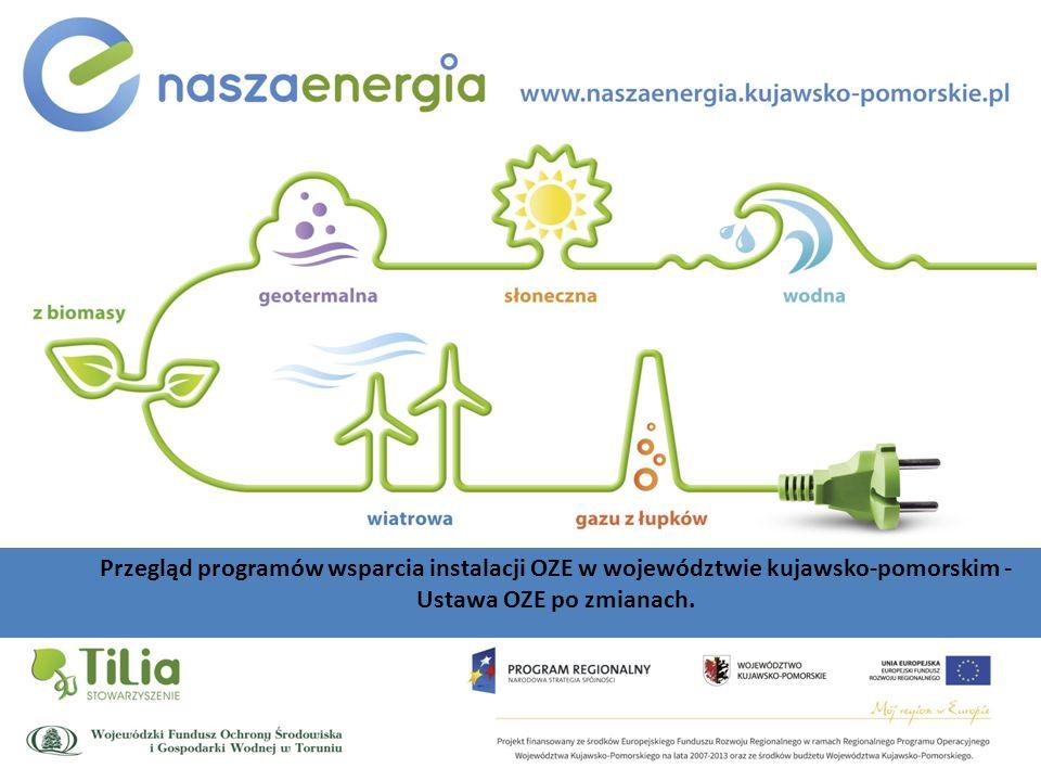 Przegląd programów wsparcia instalacji OZE w województwie kujawsko-pomorskim - Ustawa OZE po zmianach.