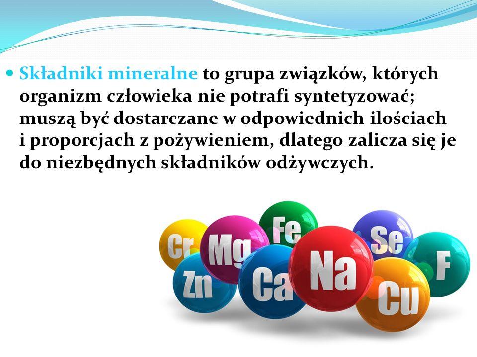 Składniki mineralne to grupa związków, których organizm człowieka nie potrafi syntetyzować; muszą być dostarczane w odpowiednich ilościach i proporcjach z pożywieniem, dlatego zalicza się je do niezbędnych składników odżywczych.