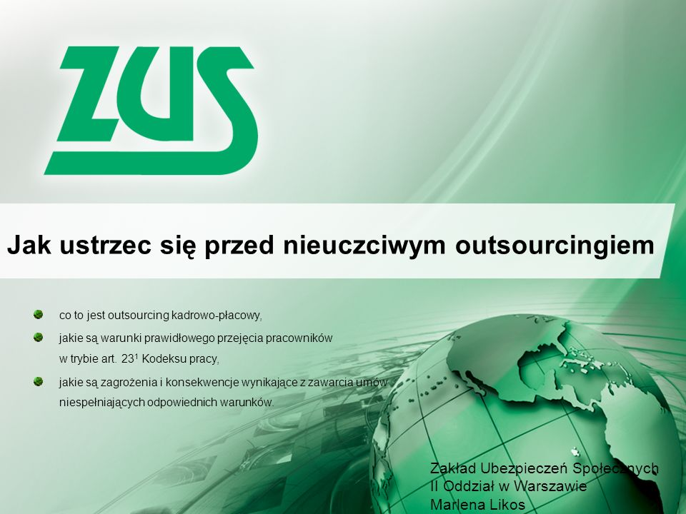 Warszawa, 2013 Jak ustrzec się przed nieuczciwym outsourcingiem co to jest outsourcing kadrowo-płacowy, jakie są warunki prawidłowego przejęcia pracowników w trybie art.