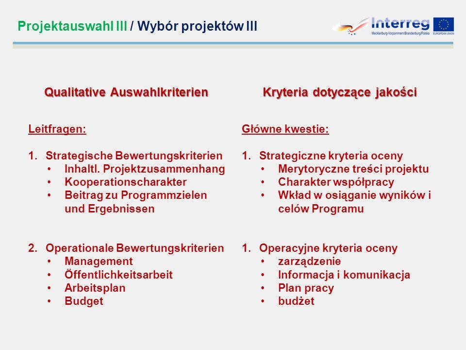 Projektauswahl III / Wybór projektów III Qualitative Auswahlkriterien Leitfragen: 1.Strategische Bewertungskriterien Inhaltl.
