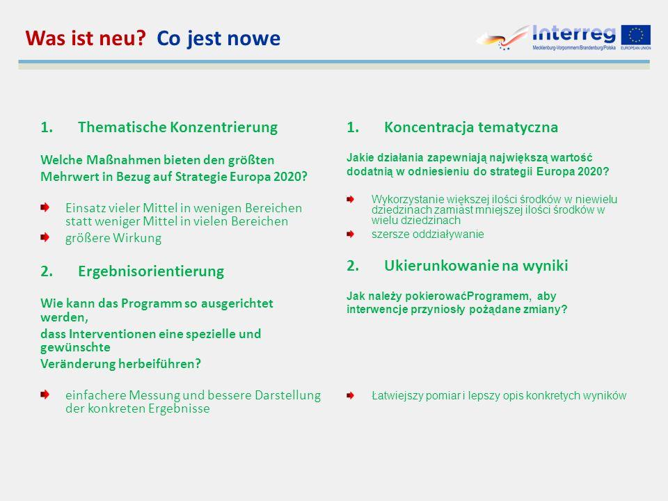 Thematische Konzentrierung koncentracja tematyczna Programmstrategie: Thematische Ziele + Investitionsprioritäten strategia Programu cele tematyczne + priorytety inwestycyjne Strategische Ziele der EU Cele strategiczne UE Strategische Analyse (EHK) analiza strategiczna (KRD) AG-Programmierung GR Programowania Konsultationen konsultacje