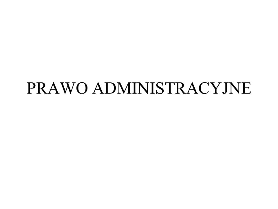 Prawo administracyjne wg W.