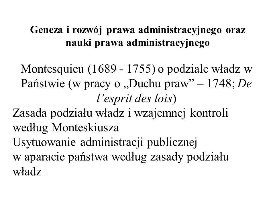 """Geneza i rozwój prawa administracyjnego oraz nauki prawa administracyjnego Montesquieu (1689 - 1755) o podziale władz w Państwie (w pracy o """"Duchu pra"""