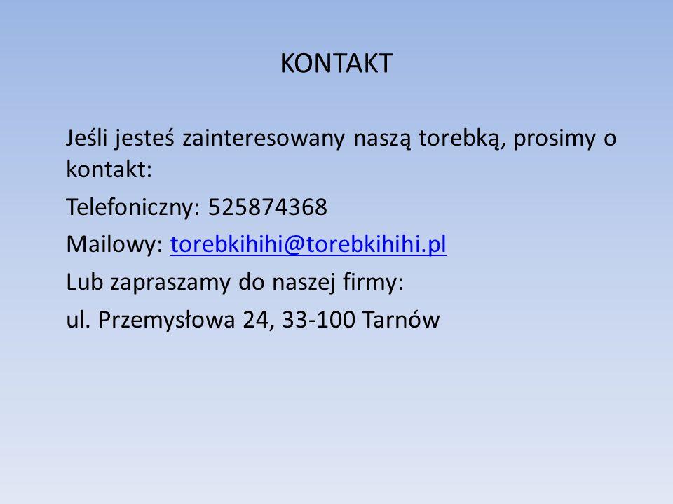 KONTAKT Jeśli jesteś zainteresowany naszą torebką, prosimy o kontakt: Telefoniczny: 525874368 Mailowy: torebkihihi@torebkihihi.pltorebkihihi@torebkihihi.pl Lub zapraszamy do naszej firmy: ul.