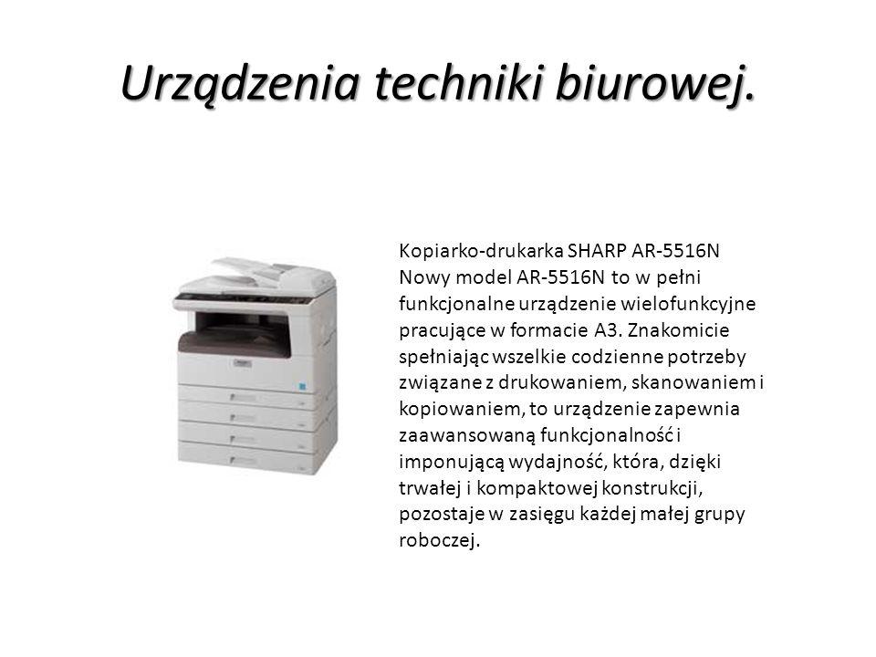 Urządzenia techniki biurowej. Kopiarko-drukarka SHARP AR-5516N Nowy model AR-5516N to w pełni funkcjonalne urządzenie wielofunkcyjne pracujące w forma