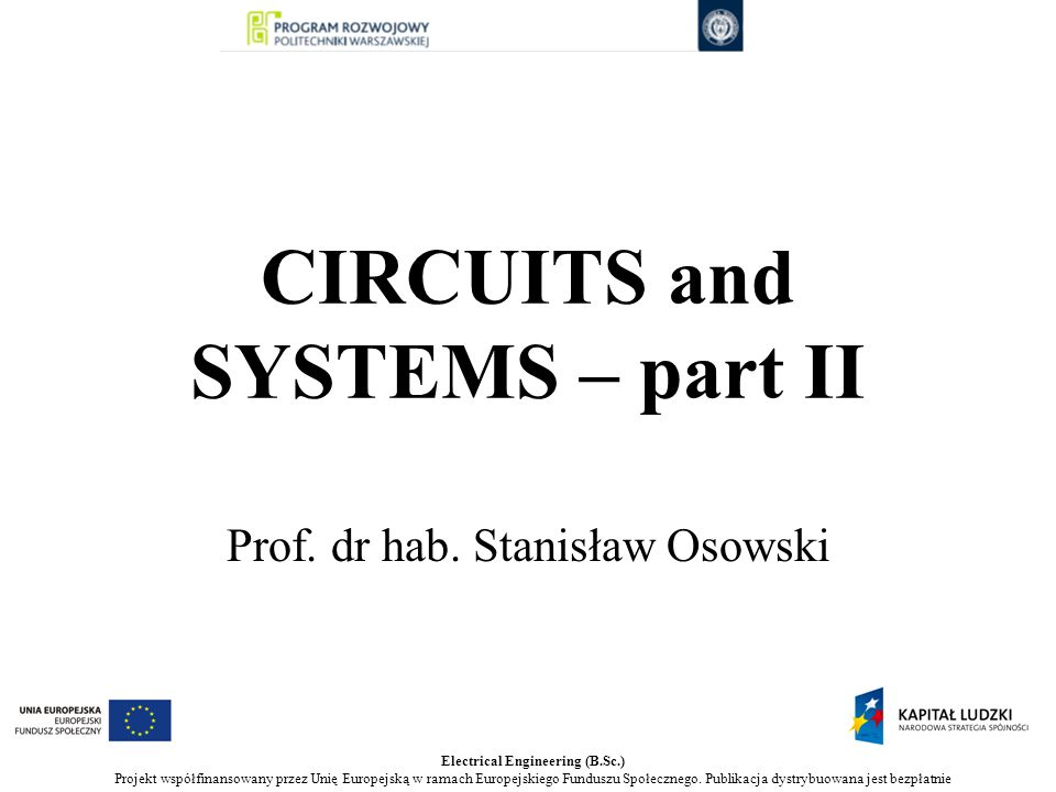 CIRCUITS and SYSTEMS – part II Prof. dr hab.