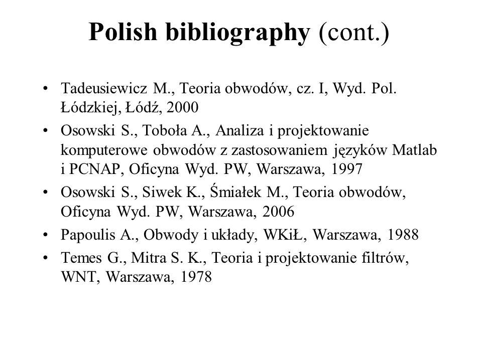 Polish bibliography (cont.) Tadeusiewicz M., Teoria obwodów, cz.