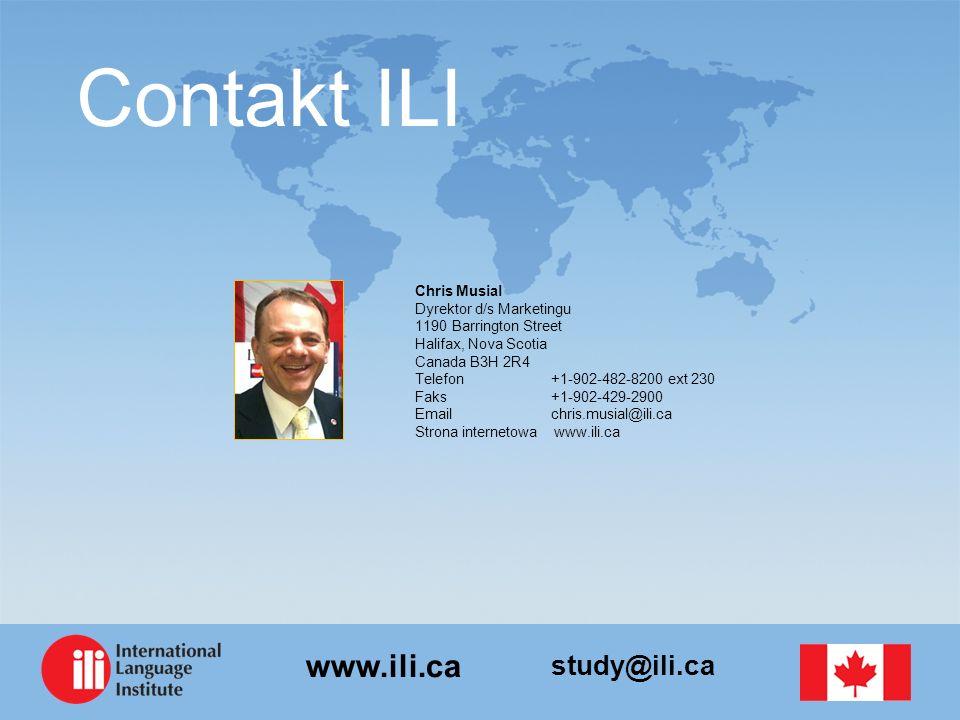 study@ili.ca www.ili.ca Contakt ILI Chris Musial Dyrektor d/s Marketingu 1190 Barrington Street Halifax, Nova Scotia Canada B3H 2R4 Telefon +1-902-482-8200 ext 230 Faks +1-902-429-2900 Email chris.musial@ili.ca Strona internetowa www.ili.ca
