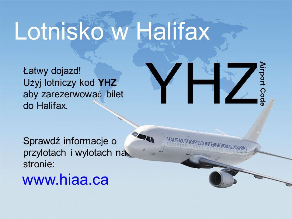 study@ili.ca www.ili.ca Lotnisko w Halifax www.hiaa.ca YHZ Airport Code Łatwy dojazd.