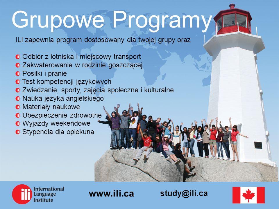study@ili.ca www.ili.ca Grupowe Programy ILI zapewnia program dostosowany dla twojej grupy oraz Odbiór z lotniska i miejscowy transport Zakwaterowanie w rodzinie goszczącej Posiłki i pranie Test kompetencji językowych Zwiedzanie, sporty, zajęcia społeczne i kulturalne Nauka języka angielskiego Materiały naukowe Ubezpieczenie zdrowotne Wyjazdy weekendowe Stypendia dla opiekuna