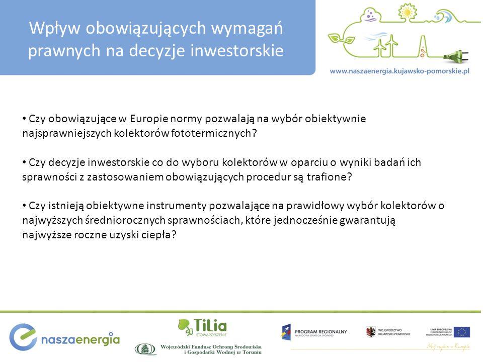 Wpływ obowiązujących wymagań prawnych na decyzje inwestorskie Czy obowiązujące w Europie normy pozwalają na wybór obiektywnie najsprawniejszych kolekt
