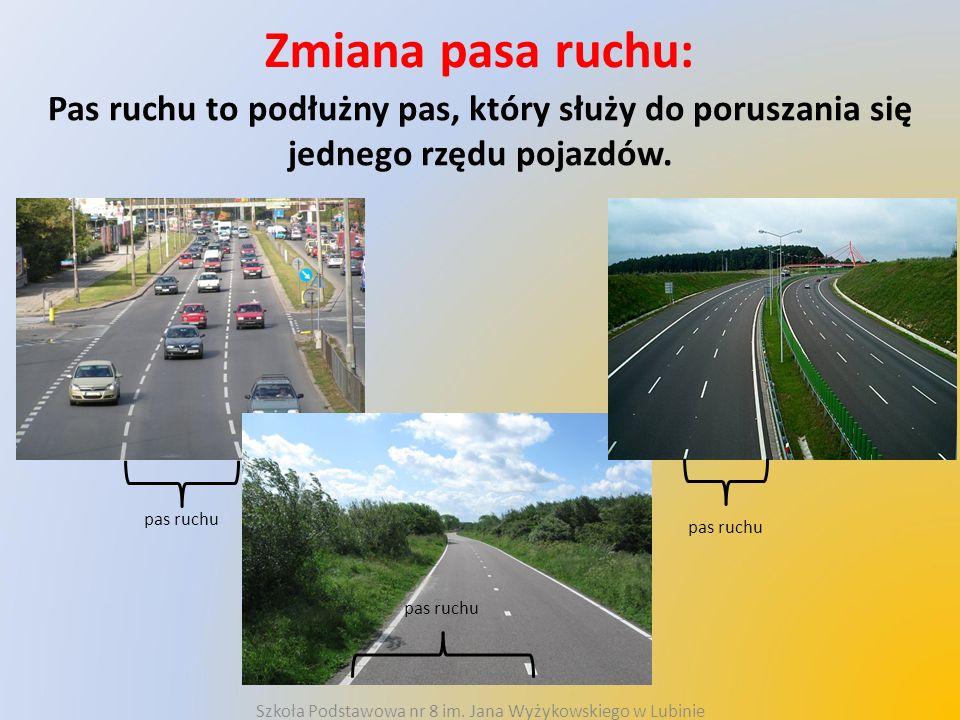 Zmiana pasa ruchu Czynności rowerzysty przy zmianie pasa ruchu: 1.