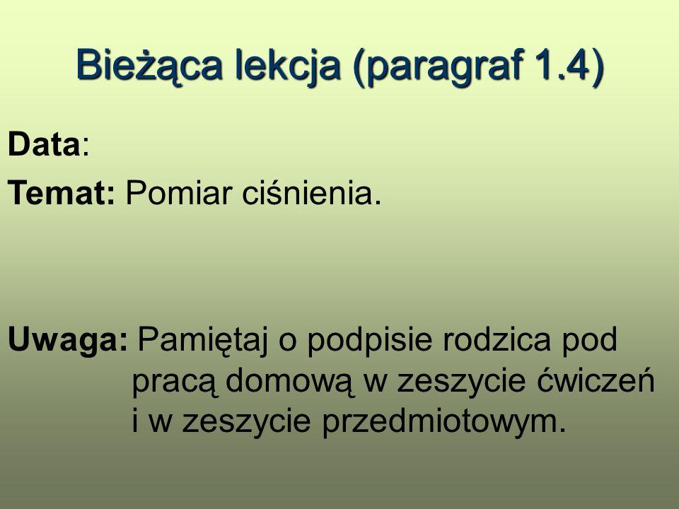Praca domowa do paragrafu 1.4 Część obowiązkowa: –Przeczytaj w podręczniku rozdział 1.4.