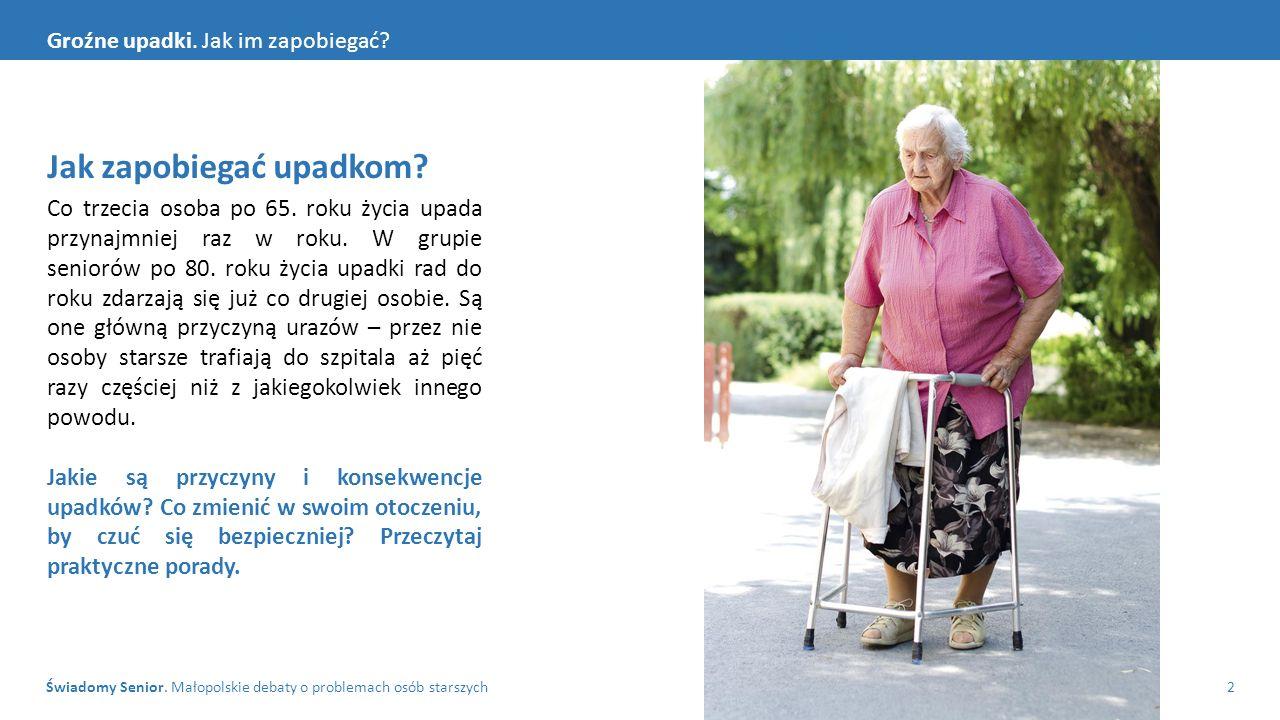Świadomy Senior. Małopolskie debaty o problemach osób starszych2 Groźne upadki.