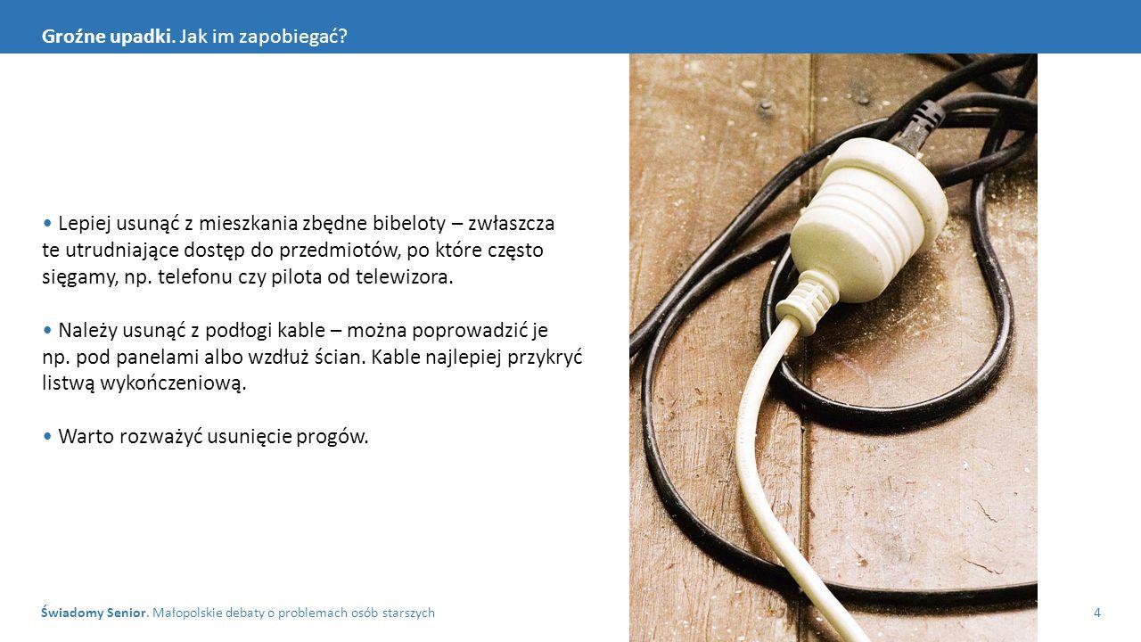 Świadomy Senior. Małopolskie debaty o problemach osób starszych4 Groźne upadki.