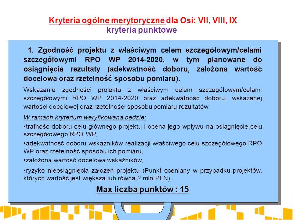 1. Zgodność projektu z właściwym celem szczegółowym/celami szczegółowymi RPO WP 2014-2020, w tym planowane do osiągnięcia rezultaty (adekwatność dobor