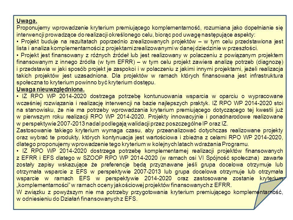 Uwaga. Proponujemy wprowadzenie kryterium premiującego komplementarność, rozumiana jako dopełnianie się interwencji prowadzące do realizacji określone