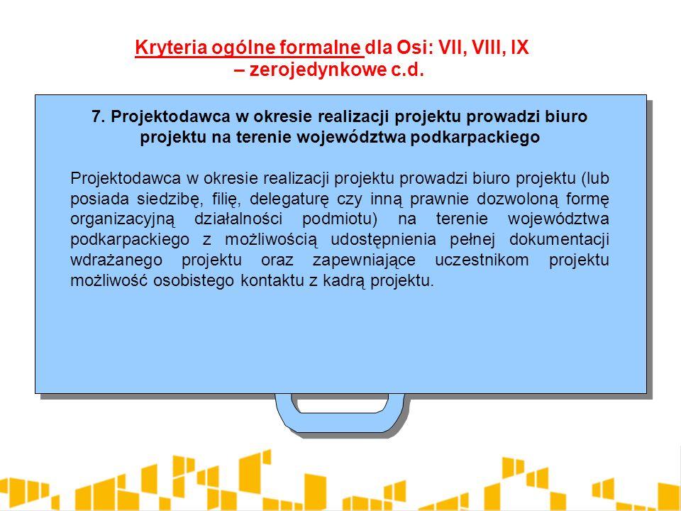 7. Projektodawca w okresie realizacji projektu prowadzi biuro projektu na terenie województwa podkarpackiego Projektodawca w okresie realizacji projek