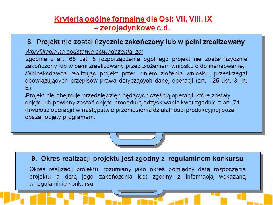 8. Projekt nie został fizycznie zakończony lub w pełni zrealizowany Weryfikacja na podstawie oświadczenia, że: zgodnie z art. 65 ust. 6 rozporządzenia