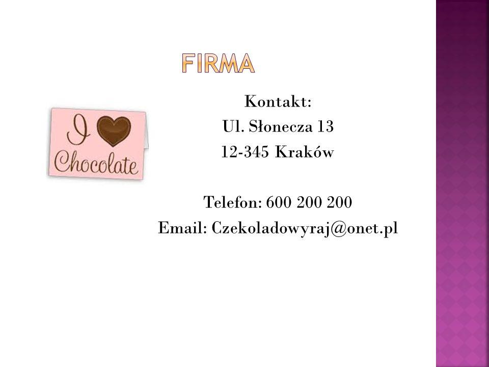 Kontakt: Ul. Słonecza 13 12-345 Kraków Telefon: 600 200 200 Email: Czekoladowyraj@onet.pl