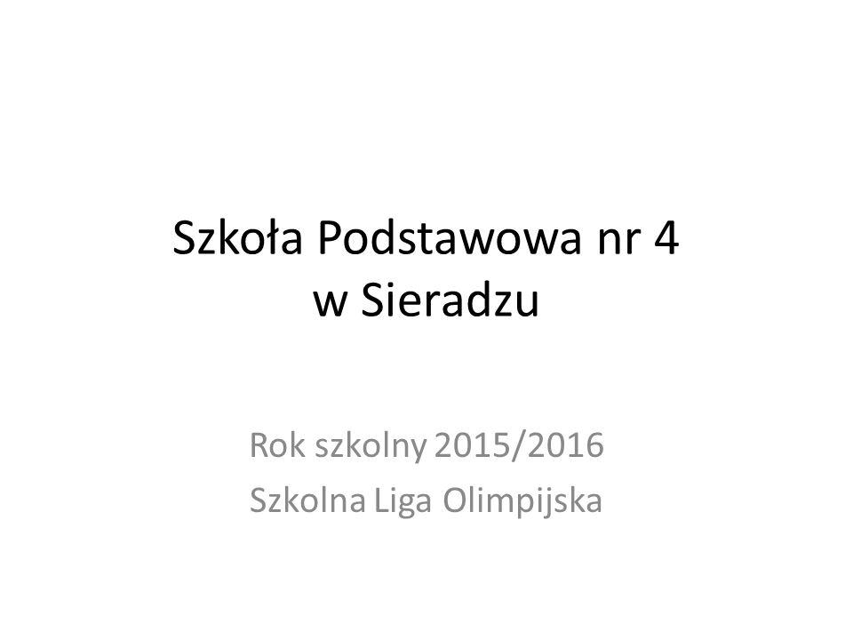 Szkoła Podstawowa nr 4 w Sieradzu Rok szkolny 2015/2016 Szkolna Liga Olimpijska