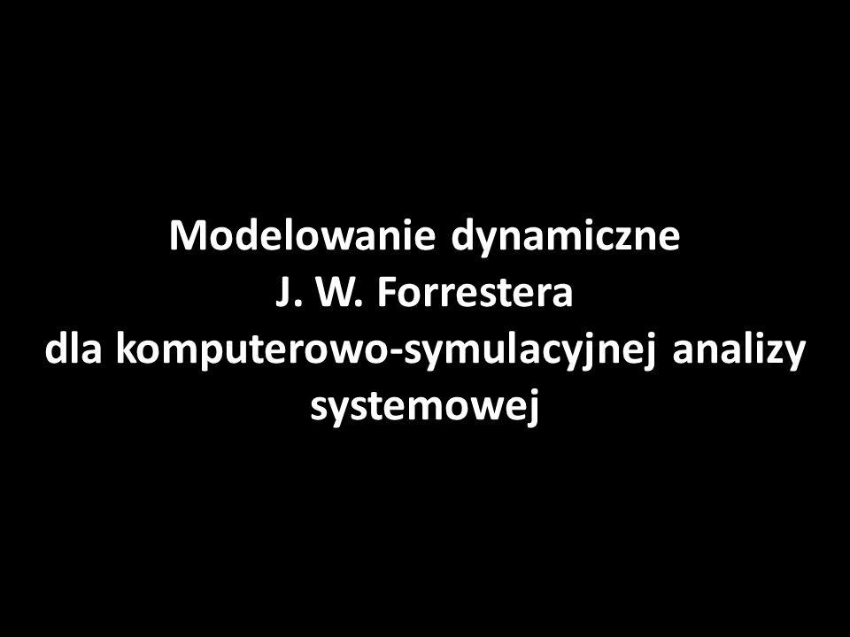 Modelowanie dynamiczne J. W. Forrestera dla komputerowo-symulacyjnej analizy systemowej