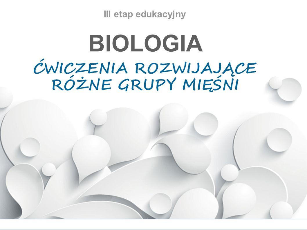 III etap edukacyjny BIOLOGIA