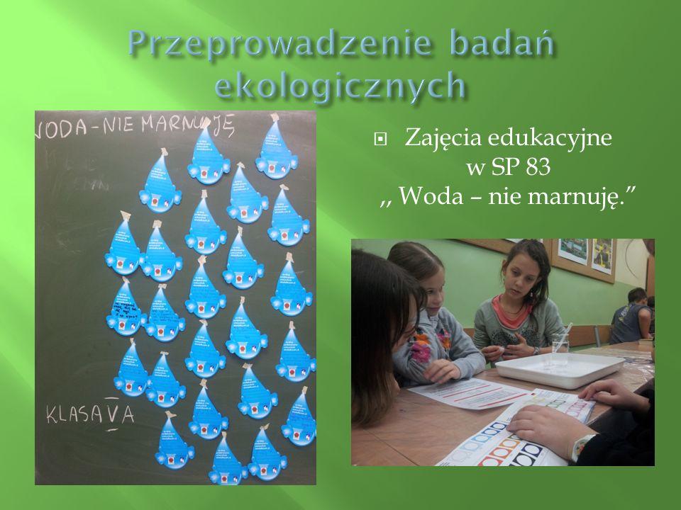 """ Zajęcia edukacyjne w SP 83,, Woda – nie marnuję."""""""
