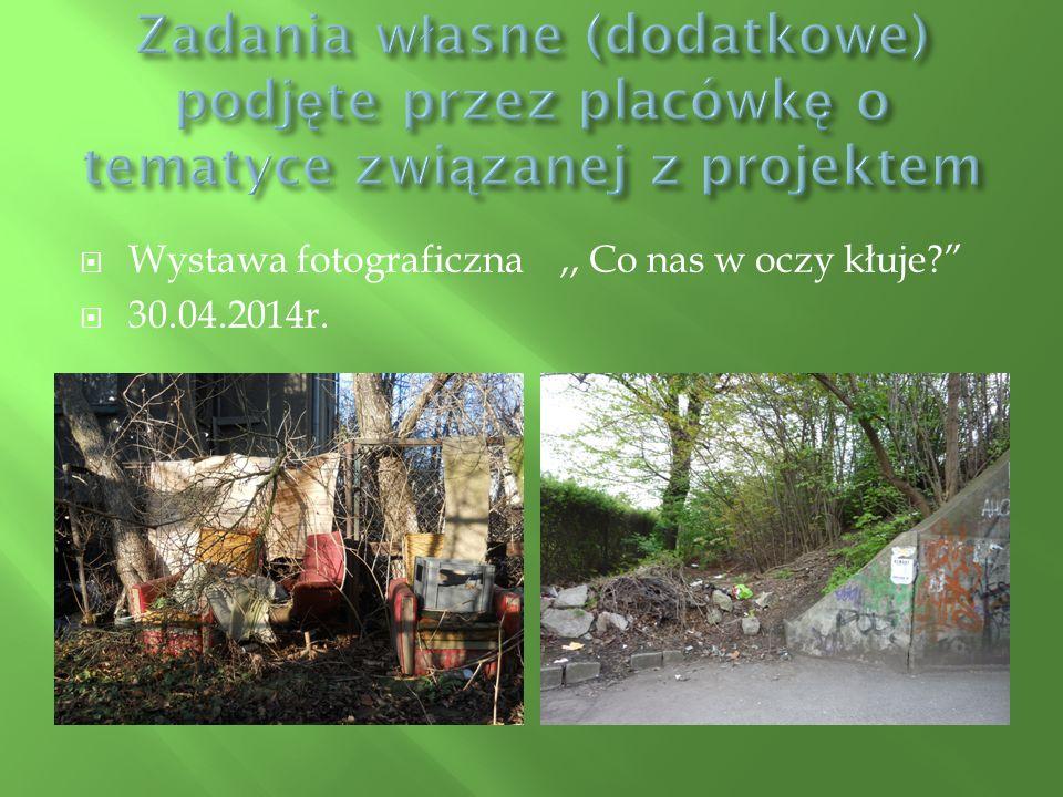  Wystawa fotograficzna,, Co nas w oczy kłuje  30.04.2014r.