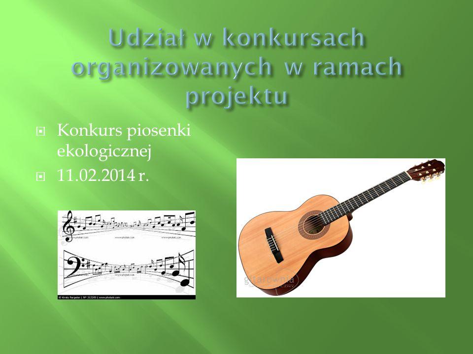  Konkurs piosenki ekologicznej  11.02.2014 r.