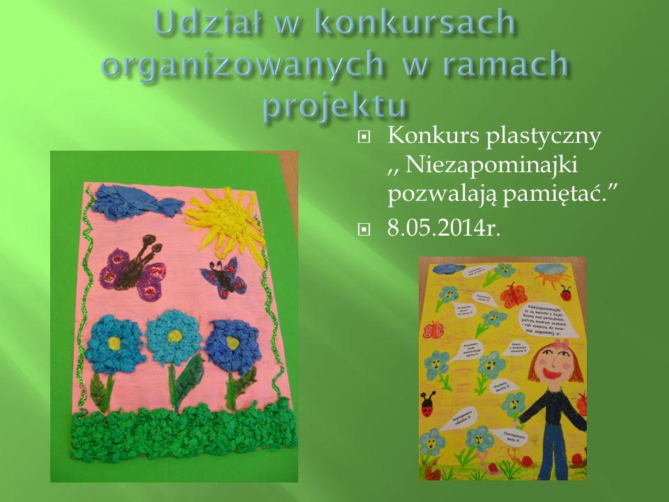 """ Konkurs plastyczny,, Niezapominajki pozwalają pamiętać.""""  8.05.2014r."""