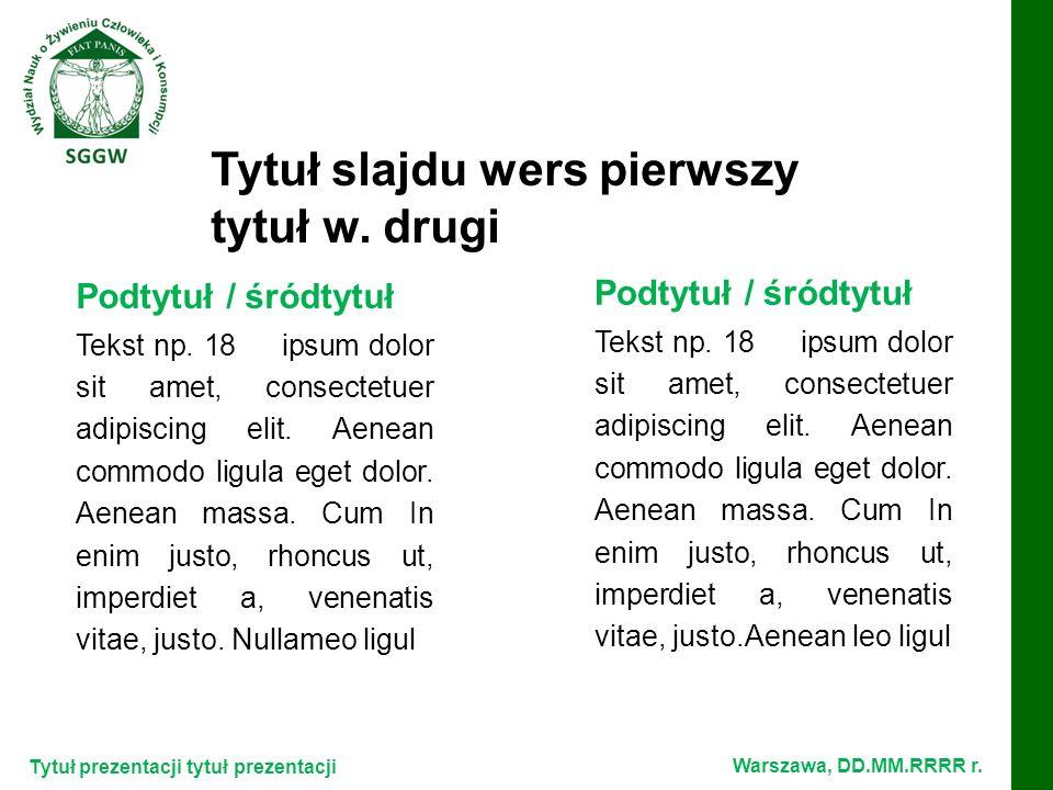 Tytuł prezentacji tytuł prezentacji Warszawa, DD.MM.RRRR r.