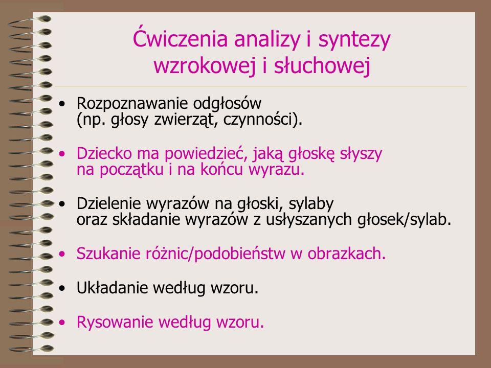 Ćwiczenia analizy i syntezy wzrokowej i słuchowej Rozpoznawanie odgłosów (np.