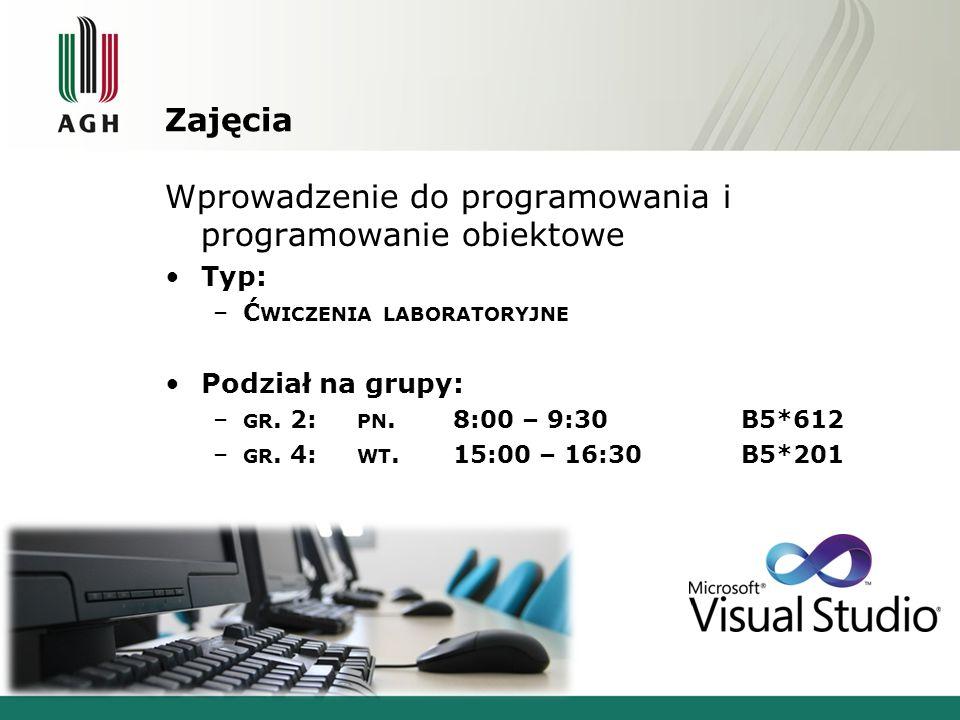 Zajęcia Wprowadzenie do programowania i programowanie obiektowe Typ: –Ć WICZENIA LABORATORYJNE Podział na grupy: – GR.