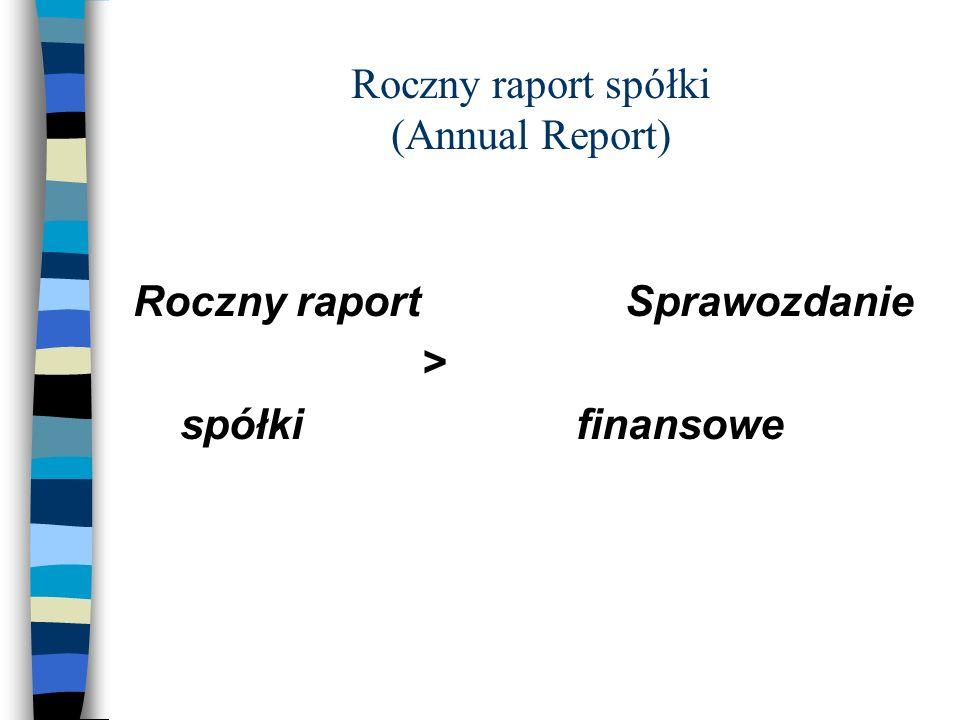 Roczny raport spółki (Annual Report) Roczny raport Sprawozdanie > spółki finansowe