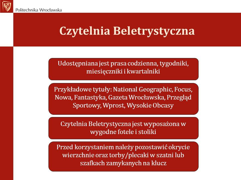 Czytelnia Beletrystyczna Udostępniana jest prasa codzienna, tygodniki, miesięczniki i kwartalniki Przykładowe tytuły: National Geographic, Focus, Nowa