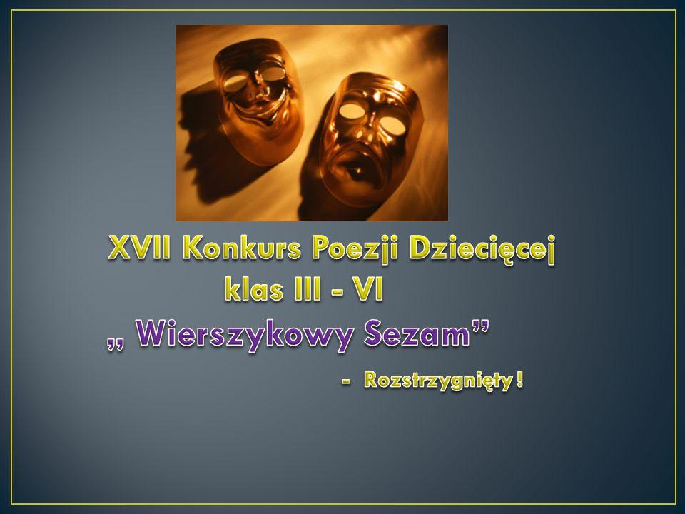 """W roku szkolnym 2014/15 """" Wierszykowy Sezam """" – Konkurs Recytatorski Poezji Dziecięcej – miał już swoją XVII edycję."""