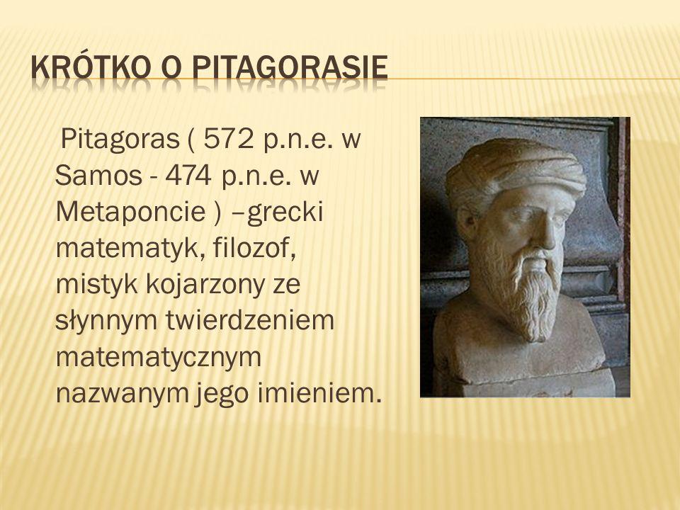Pitagoras ( 572 p.n.e.w Samos - 474 p.n.e.