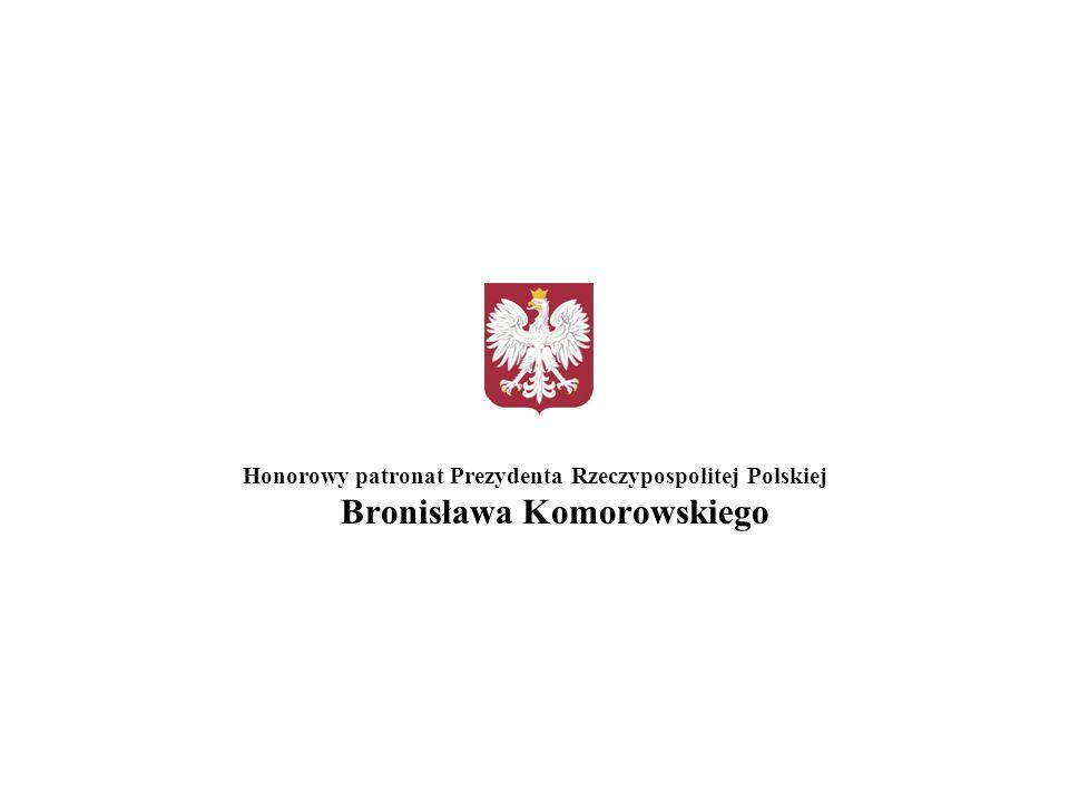 Honorowy patronat Prezydenta Rzeczypospolitej Polskiej Bronisława Komorowskiego