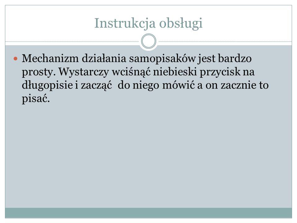 Instrukcja obsługi Mechanizm działania samopisaków jest bardzo prosty.