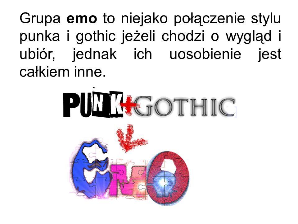 Grupa emo to niejako połączenie stylu punka i gothic jeżeli chodzi o wygląd i ubiór, jednak ich uosobienie jest całkiem inne.