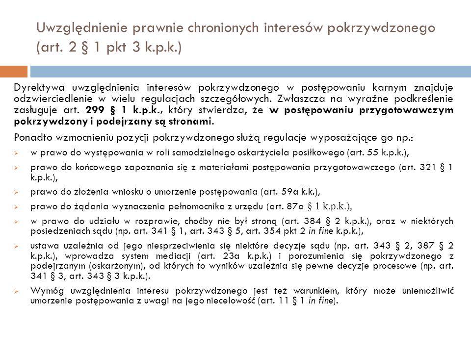 Uwzględnienie prawnie chronionych interesów pokrzywdzonego (art. 2 § 1 pkt 3 k.p.k.) Dyrektywa uwzględnienia interesów pokrzywdzonego w postępowaniu k