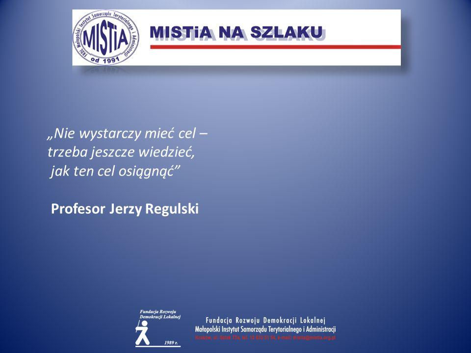 """""""Nie wystarczy mieć cel – trzeba jeszcze wiedzieć, jak ten cel osiągnąć Profesor Jerzy Regulski"""