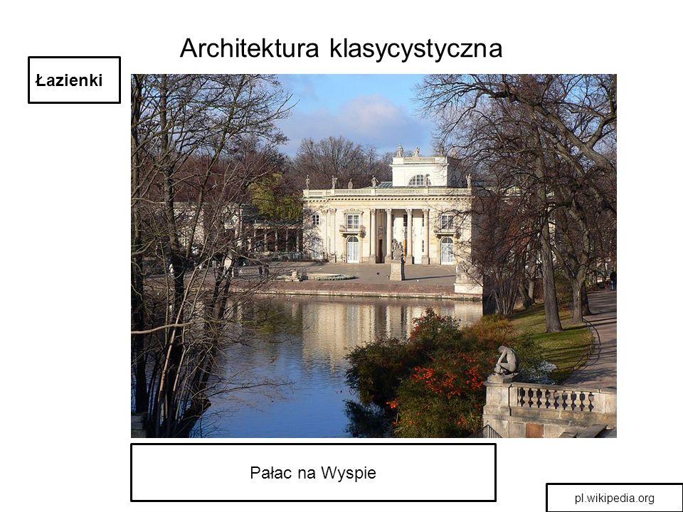 Architektura klasycystyczna pl.wikipedia.org Łazienki Pałac na Wyspie