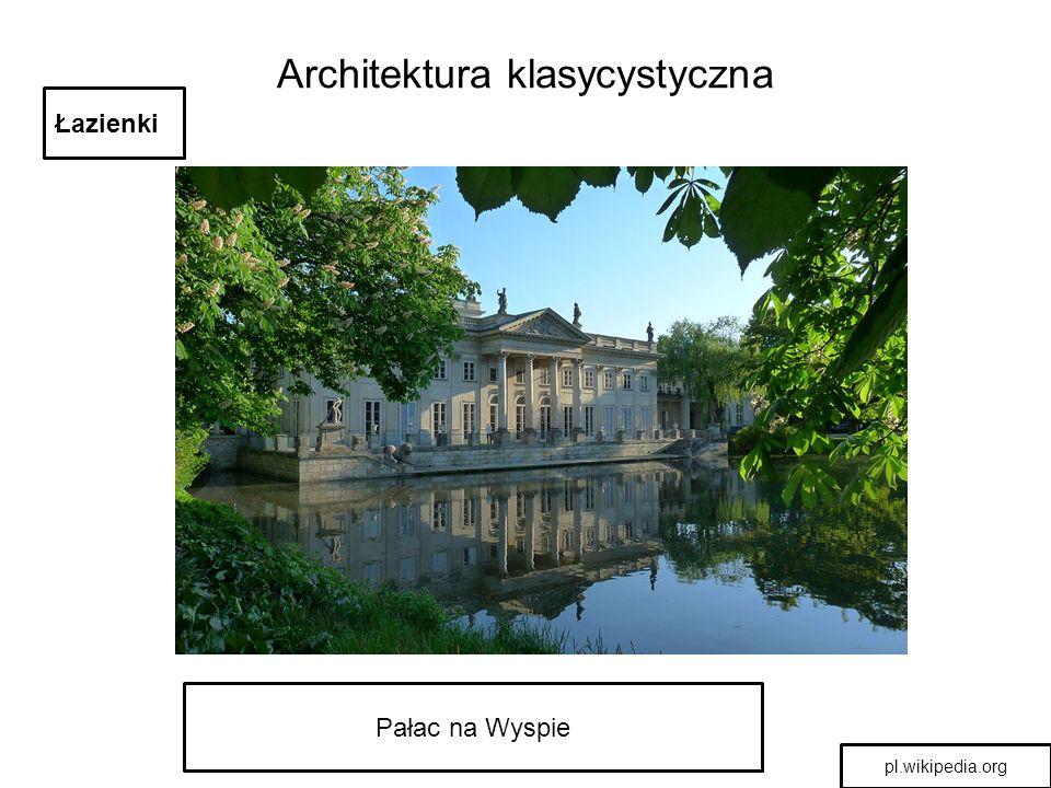 Architektura klasycystyczna pl.wikipedia.org Pałac na Wyspie - galeria obrazów Łazienki